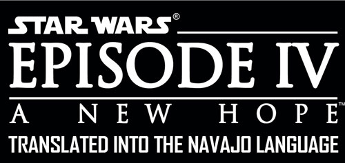 SC_15_NavajoStarWars_TranslatedIntoTheNavajoLanguage.jpg