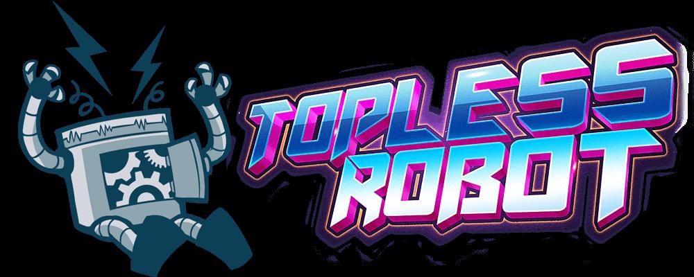 Topless Robot
