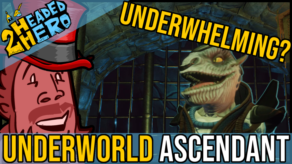 2HH – Underworld Ascendant